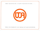 The Birth of a New Institution...The University of Texas at San Antonio