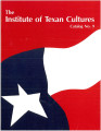 Catalog - The University of Texas Institute of Texan Cultures at San Antonio, 1986